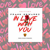 In Love With You by Frank Edwards