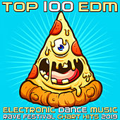 Top 100 EDM - Electronic Dance Music Rave Festival Chart Hits 2019 von Various