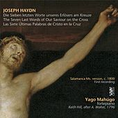 Haydn: The Seven Last Words of Our Saviour on the Cross, Hob.XX:1 by Yago Mahúgo