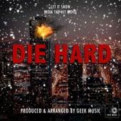 Die Hard - Let It Snow by Geek Music