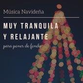 Música Navideña muy Tranquila y Relajante para Poner de Fondo de Musica de Navidad