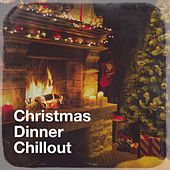 Christmas Dinner Chillout by Various Artists