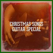 Christmas Songs Guitar Special by Various Artists
