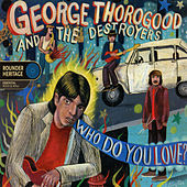 Who Do You Love? de George Thorogood