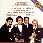 Isaac Stern: 60th Anniversary Celebration (Live) by Isaac Stern, Itzhak Perlman, Pinchas Zukerman, New York Philharmonic, Zubin Mehta