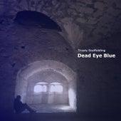 Dead Eye Blue de Trusty Scaffolding