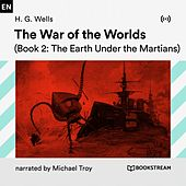 The War of the Worlds (Book 2: The Earth Under the Martians) von H.G. Wells