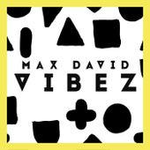 Vibez von Max David