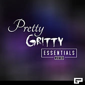 Pretty Gritty Essentials 2019 by Various Artists