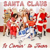 Santa Claus Is Comin' to Town by Mike Urquhart