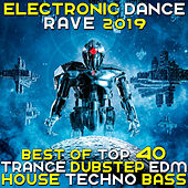 Electronic Dance Rave 2019 - Best Of Top 40 Trance Dubstep House Techno Bass von Various