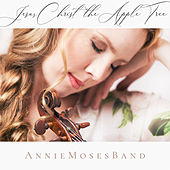 Jesus Christ the Apple Tree de Annie Moses Band