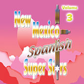 New Mexico Spanish Super Stars, Vol. 3 by Various Artists