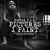 Pictures I Paint by Mistah F.A.B.