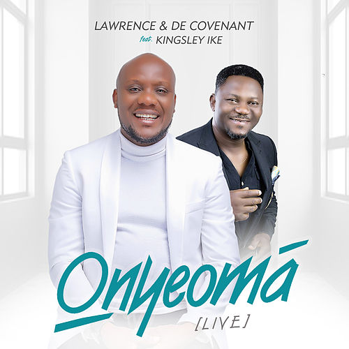Onyeomá (Live) by Lawrence & De'Covenant