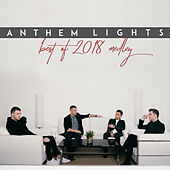 Best of 2018 Medley: Girls Like You / No Tears Left to Cry / God's Plan / This Is Me / The Middle by Anthem Lights
