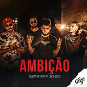 Ambição by Willian Kevin