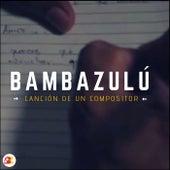 Canción de un Compositor de Bambazulú Orquesta