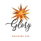 Glory by Building 429