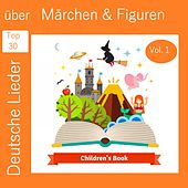 Top 30: Deutsche Lieder über Märchen & Figuren, Vol. 1 van Various Artists