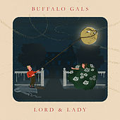 Buffalo Gals (From It's a Wonderful Life) by Lord