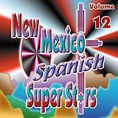 New Mexico Spanish Super Stars, Vol. 12 by Various Artists