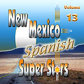 New Mexico Spanish Super Stars, Vol. 13 by Various Artists