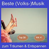 Top 30: Beste (Volks-)Musik zum Träumen & Entspannen, Vol. 4 von Various Artists