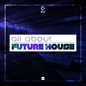 All About: Future House, Vol. 5 von Various Artists
