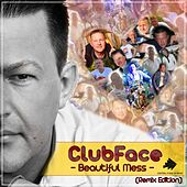 Beautiful Mess (Remix Edition) von Clubface