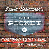 Expressway to Your Heart by David Uosikkinen's in the Pocket
