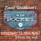 Expressway to Your Heart von David Uosikkinen's in the Pocket
