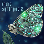 Indie Synthpop 2 by Various Artists