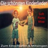 Die schönsten Kinderlieder - Zum Einschlafen & Mitsingen by Kim