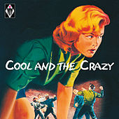 Cool and the Crazy by Various Artists
