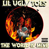 The World Is Mine von Lil Ugly Toes