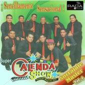 ¡Sencillamente Sensacional!, Vol. 4 de Super Calenda Show