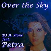 Over the Sky by DJ A Stone