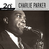 20th Century Masters: The Millennium Collection - The Best Of Charlie Parker by Charlie Parker