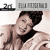 20th Century Masters: The Millennium Collection: Best Of Ella Fitzgerald by Ella Fitzgerald