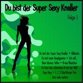 Du bist der Super Sexy Knaller, Folge 1 von Various Artists