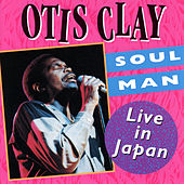 Soul Man: Live In Japan di Otis Clay