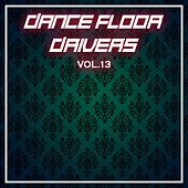 Dance Floor Drivers Vol, 13 by Various Artists