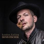 London Calling by Denis Fischer