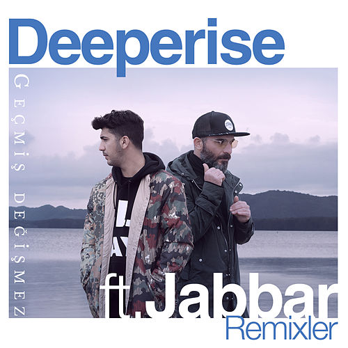 Geçmiş Değişmez (Remixler) by Deeperise