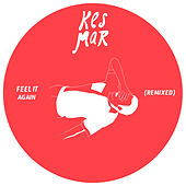 Feel It Again (Remix) de Kesmar