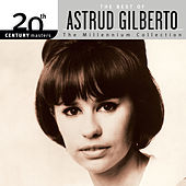 20th Century Masters: The Millennium Collection - The Best of Astrud Gilberto by Stan Getz