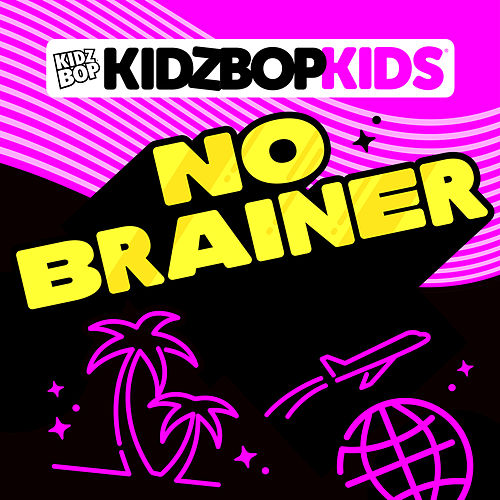 No Brainer by KIDZ BOP Kids