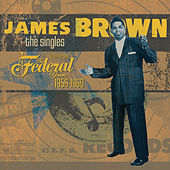 The Singles: 1956-1960 The Federal Years by James Brown
