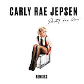 Party For One (Remixes) von Carly Rae Jepsen